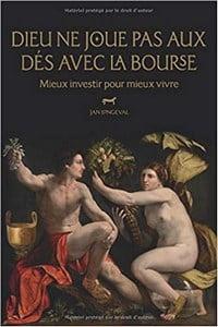 Le livre de Jan Longeval Dieu ne joue pas aux dés avec la bourse