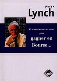 Et si vous en saviez assez pour gagner en bourse de Peter Lynch fait partie des meilleurs livres sur la bourse
