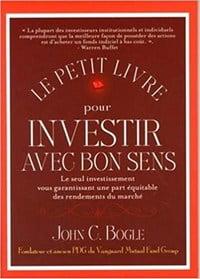 Le petit livre pour investir avec bon sens de John Bogle fait partie des meilleurs livres sur la bourse
