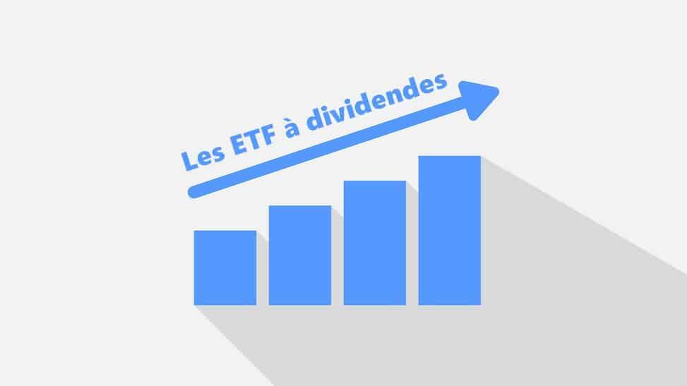 Les ETF à dividendes